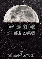 Dark Side of the Moon by Ahmed Taylor