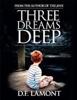 Three Dreams Deep by D.F. Lamont