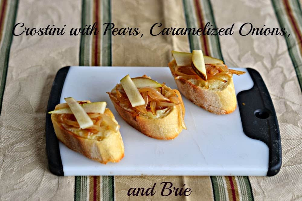 Crostini with Pears, Caramelized Onions, and Brie