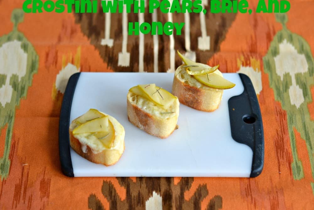 Crostini with Pears, Brie, and Honey