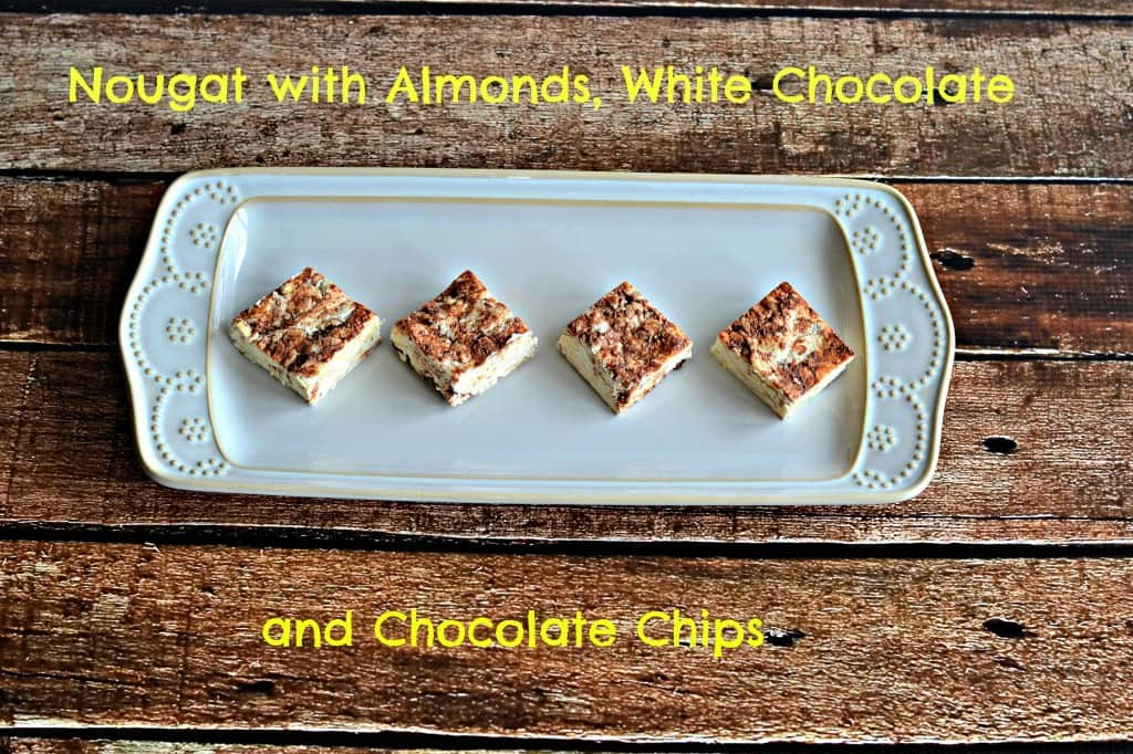 Nougat with Almonds, White Chocolate, and Chocolate Chips from Hezzi-D's Books and Cooks