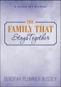 The Family That Stays Together by Debroah Plummer Bussey