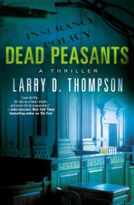 Dead Peasants: A Thriller by Larry D. Thompson