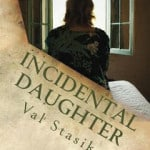 Interview with Val Staski: Author of Incidental Daughter