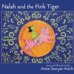 Nalah and the Pink Tiger by Anne Sawyer-Aitch