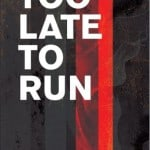 Too Late To Run by John Perich