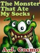 The Monster That Ate My Socks by A. J. Cosmo