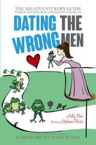 Dating the Wrong Men by Kelly Rossi