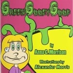 Green Gooey Goop by Anna C. Morrison