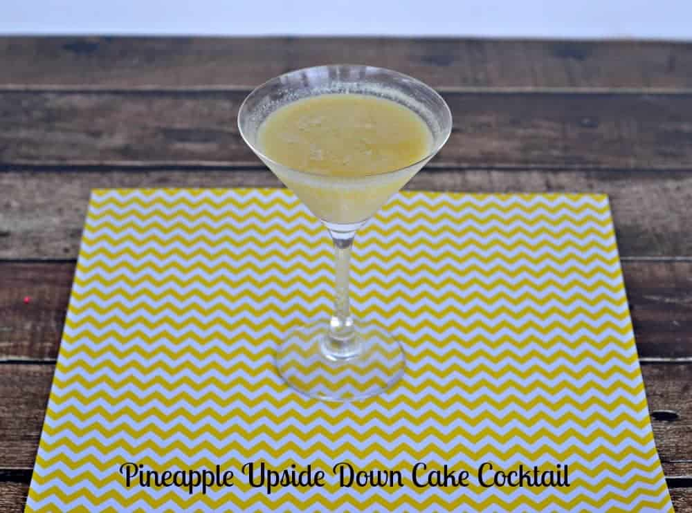 A perfect cocktail for girls night out!   This Pineapple Upside DOwn Cake Cocktail is a sure winner