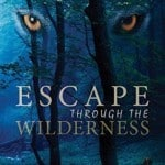 Escape Through The Wilderness by Gary Rodriguez