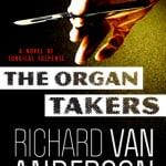 The Organ Takers by Richard Van Anderson