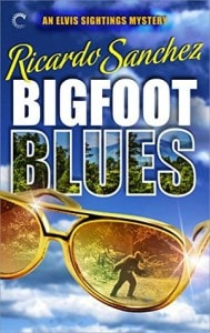 Bigfoot Blues (An Elvis Sightings Mystery #2) by Ricardo Sanchez