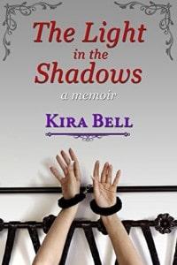 The Light in the Shadows:  a Memoir