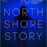 A North Shore Story by Dean Economos