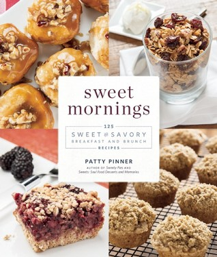 Sweet Mornings is a deliciosu cookbook with 125 Breakfast and Brunch Recipes