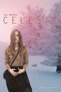 Celeste (The Unseen #2) by Johnny Worthen
