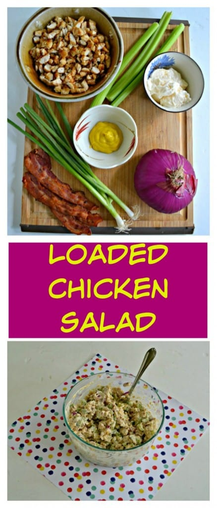 Everything you need to make a tasty Loaded Chicken Salad!