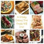 15 Holiday Entrees Your Guests Will Love!
