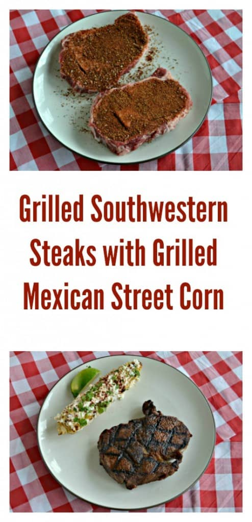 Grilled Southwestern Steaks with Grilled Mexican Street Corn is an easy and delicious meal!