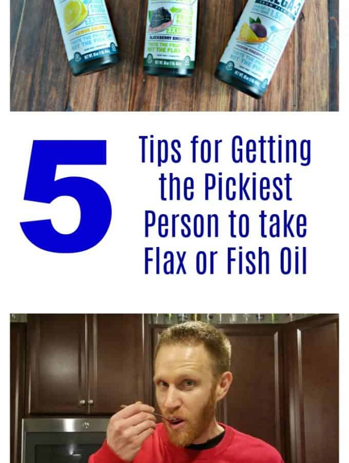 5 Tips for Getting the Pickiest Person to take Flax or Fish Oil