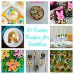Toddler Tuesdays:   Easter Recipes for Toddlers
