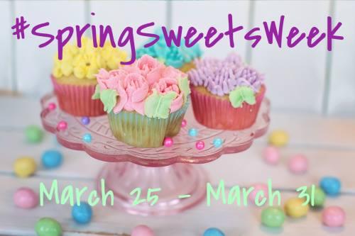 Spring Sweets Week