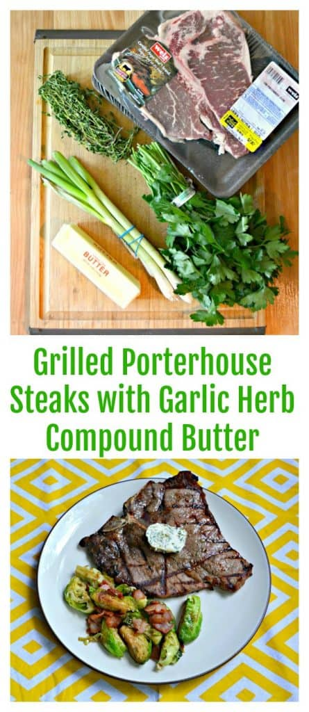 Everything you need to make Grilled Porterhouse Steaks with Garlic Herb Compound Butter!