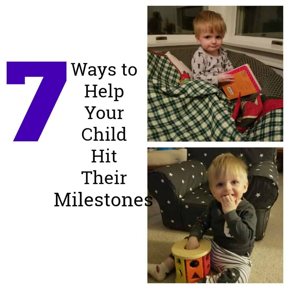 7 Ways to Help Your Child Hit Their Milestones