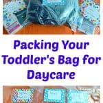 Packing Your Toddler's Bag for Daycare:   Toddler Tuesdays