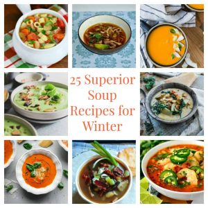 25 Superior Soup Recipes for Winter