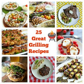 8 photos of grilled food surrounding a text overlay saying 25 Great Grilling Recipes