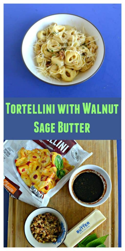 Pin Image: A bowl filled with tortellini with a sprinkle of parmesan cheese, text overlay, a cutting board with a bag of tortellini, balsamic vinegar, butter, fresh sage, and a bowl of walnuts.