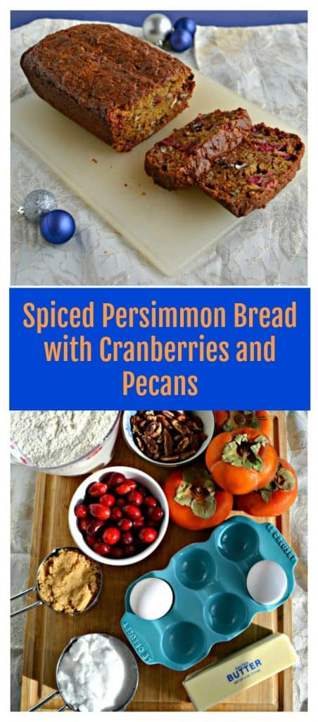 Pin Image: A white cutting board with a brown loaf of spice bread with two slices cut off and stacked, a silver and blue ornament to the left side and a blue and silver ornament in the upper right, text overlay, a cutting board with a cup of flour, a stack of orange persimmons, a cup of pecans, a cup of fresh cranberries, a blue egg holder with 2 eggs in it, a cup of brown sugar, a cup of white sugar, and one stick of butter.