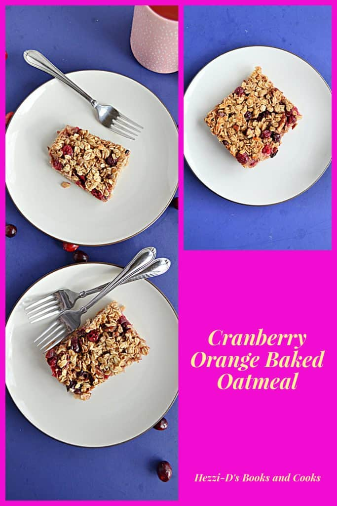 Pin Image: On the left side is Two white plates each topped with a baked oatmeal square studded with red cranberries. The top plate has one fork on it and the bottom has two forks. There is a blue background with cranberries sprinkled on it, on the top right is a plate with a single square of baked oatmeal studded with cranberries on a blue background, text overlay.
