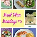 Meal Plan Mondays #5 :  Easy Recipes for Weeknight Meals