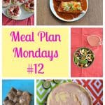 Meal Plan Mondays #12:  Easy Recipes for Weeknight Meals
