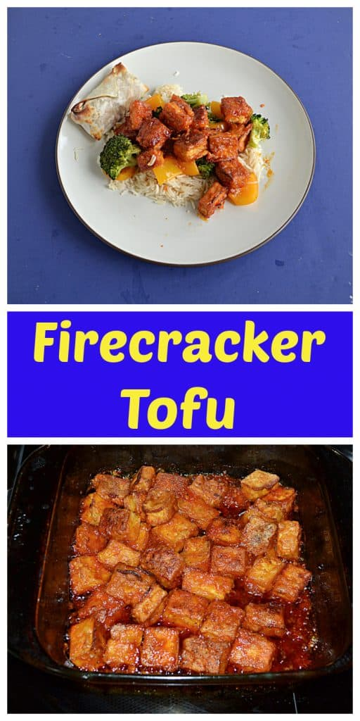 Pin Image: A plate topped with rice and sweet and spicy Firecracker tofu with broccoli, text, a baking dish with tofu covered in firecracker sauce.