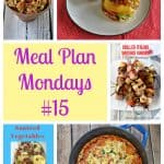 Meal Plan Mondays #15: Easy Recipes for Weeknight Meals