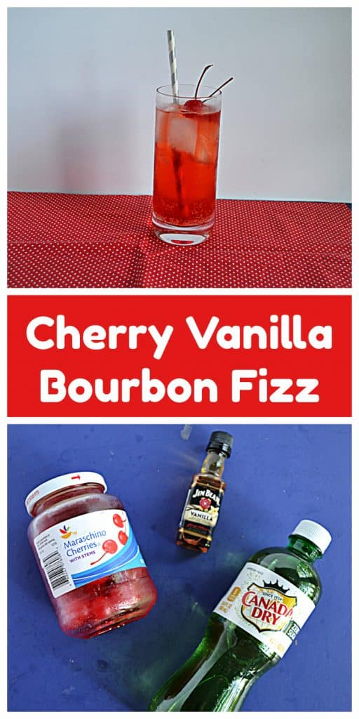 Pin Image: A tall glass filled with Cherry Vanilla Bourbon Fizz with two cherries on top and a straw in the glass, text, ingredient photo with a jar of cherries, a bottle of Jim Beam Vanilla, and a bottle of ginger ale.