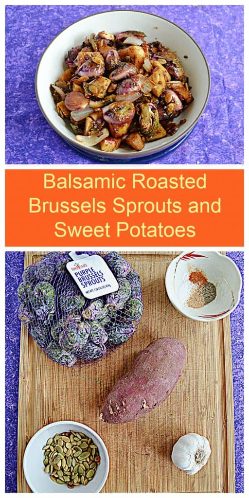 Pin Image: A bowl of Balsamic Brussels Sprouts and Sweet Potatoes, text, a cutting board with a bag of Purple Brussels Sprouts, a bowl of spices, a sweet potato, a bowl of pepitas, and a bulb of garlic.