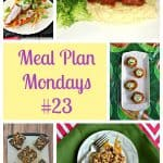 Meal Plan Mondays #23:   Easy Recipes for Weeknight Meals