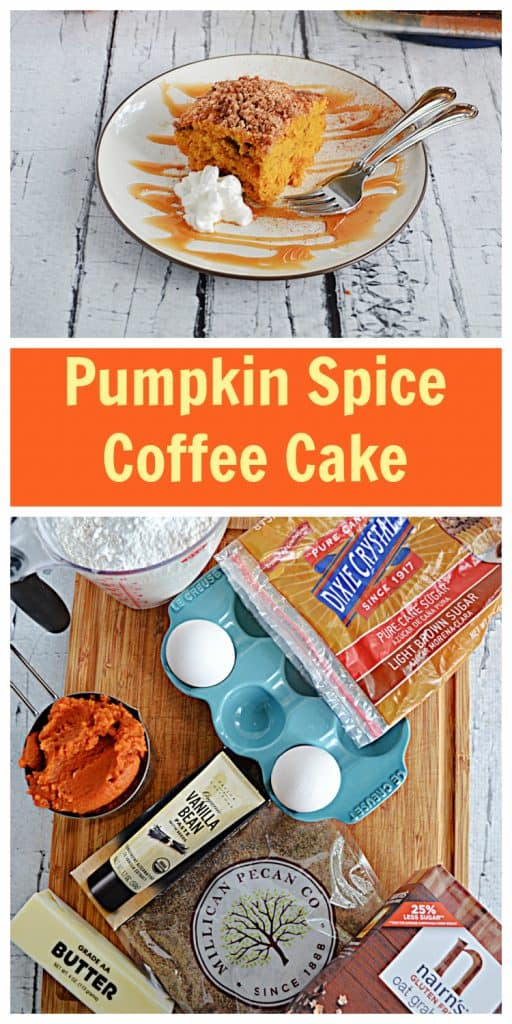 Pin Image: A plate with a caramel drizzle, two forks, and a slice of Pumpkin Spice Coffee Cake on it, text, a cutting board with a bag of brown sugar, a cup of flou, 2 eggs, a cup of pumpkin, a tube of vanilla bean paste, a stick of butter, a bag of pecans, and a box of chocolate chip grahams on it.
