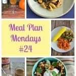 Meal Plan Mondays #24:  Recipes for Weeknight Meals