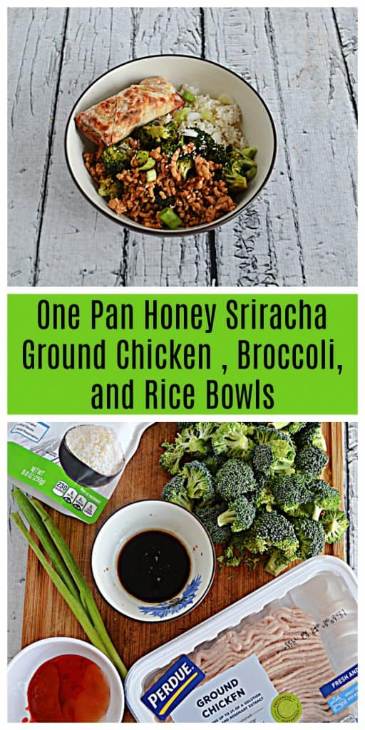 Pin Image: A bowl with Honey Srirach Chicken, Broccoli, and Rice, text, cutting board with a pack of ground chicken, chili sauce, soy sauce, broccoli, and a package of rice.