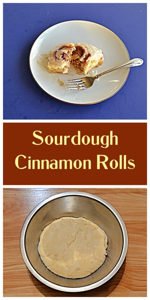 Pin image: A plate with a cinnamon roll cut in half and a fork on the plate, text, a bowl of sourdough dough.